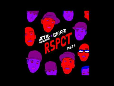 Atili Bandalero - RSPCT MXTP Ft. Big Red