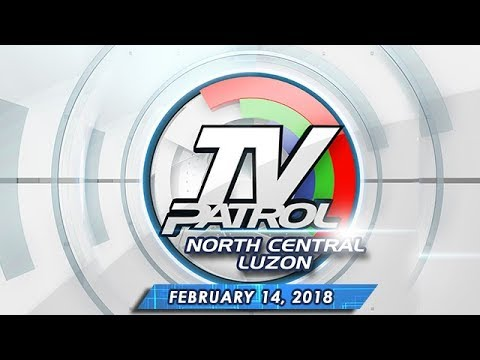 TV Patrol North Central Luzon - Feb 14, 2018