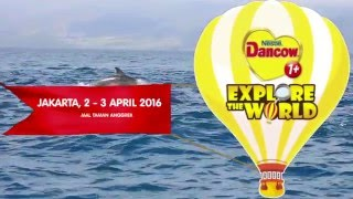 Nestle Indonesia - DANCOW - Explore The World Jakarta #DANCOWLindungi