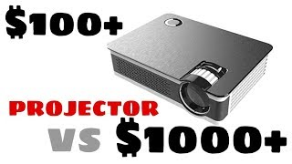 How well does a $100+ video projector compare to a $1000+ projector?
