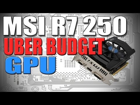 Uber Budget GPU? MSI AMD R7 250 OC Edition