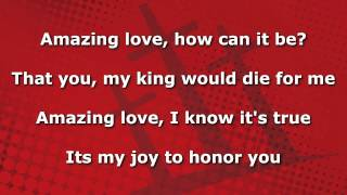 Amazing Love - You Are My King - Instrumental with Lyrics