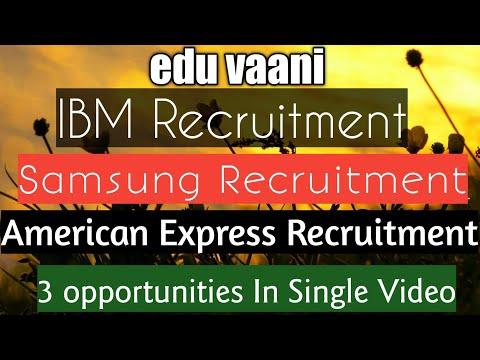Samsung , American Express ,IBM Recruitments   Jobs   Hiring 2020   Freshers Can Apply