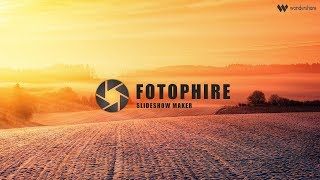 Making Slideshow Videos Easily using Fotophire Slideshow Maker