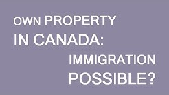 Buying a house in Canada. Will it give me benefits in immigration? LP Group