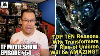 TOP TEN Reasons why Transformers RISE OF UNICRON will be AMAZING! - [TF MOVIE SHOW #54]
