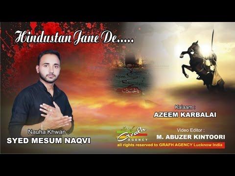 Kaha Husain Ne Hindustan Jaane De | S. Mesum Naqvi Abdullapur Meerut | Husain Marhaba 1438