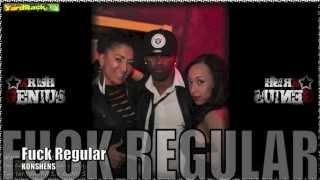 Konshens - Fuck Regular (Raw) [Happy Daze Riddim] June 2012