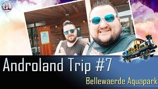 Gambar cover Androland Trip #7   Bellewaerde Aquapark (Belgium) - 26/06/2019