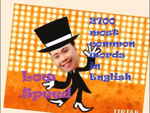2700 most common words in English (Low speed)
