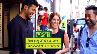 Bengaluru on Donald Trump - Road Side Stories | Put Chutney
