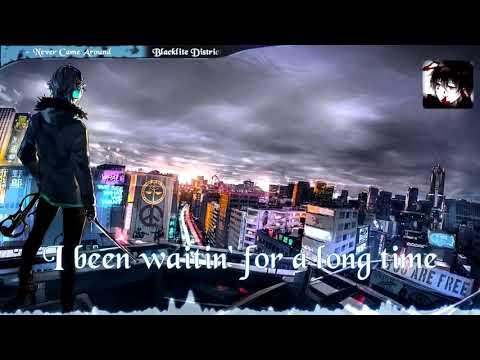 Nightcore - Never Came Around [Blacklite District]