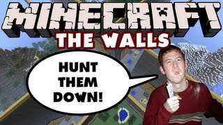 Minecraft - The Walls - Hunt Them Down!