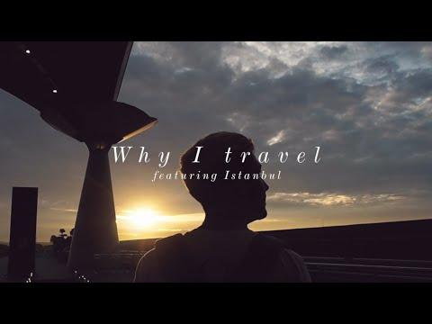 Why I Travel - Istanbul