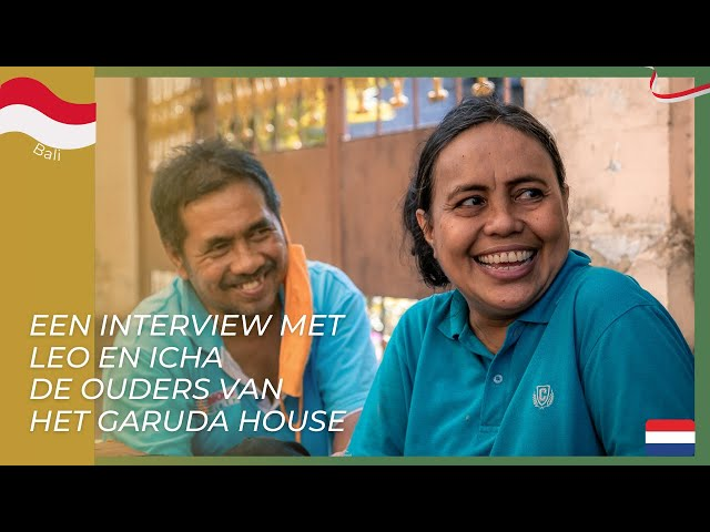 Een interview met Leo en Icha, de ouders van het Garuda House.