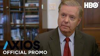 AXIOS On HBO: Lindsey Graham (Season 2 Episode 5 Promo) | HBO