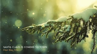 Christmas In Jazz ǀ Paul Bley Trio - Santa Claus Is Coming To Town