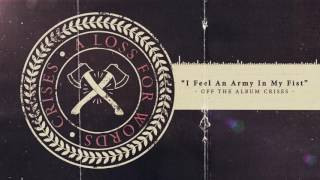 A Loss For Words - I Feel An Army In My Fist feat. Andrew Neufeld