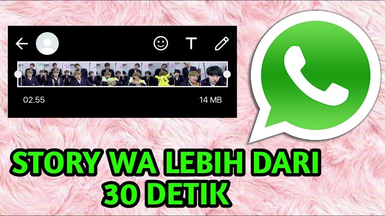Cara Membuat Snapwa Story Wa Lebih Dari 30 Detik Tanpa Aplikasi Tambahan Indonesia Youtube