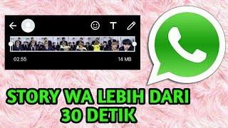 Cara Membuat SNAPWA/STORY WA Lebih Dari 30 Detik (Tanpa Aplikasi Tambahan) || indonesia