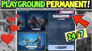 *NEW* FORTNITE 24/7 PLAYGROUND V2+ Will Be PERMANENT! (Fortnite Private Match / 24/7 Playground LTM)
