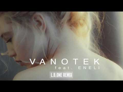 Vanotek feat Eneli - Tell Me Who | LB ONE Remix