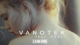 vanotek feat eneli   tell me who lb one remix