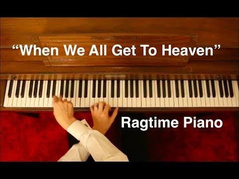 When We All Get To Heaven - Ragtime Piano (Free Sheet Music)