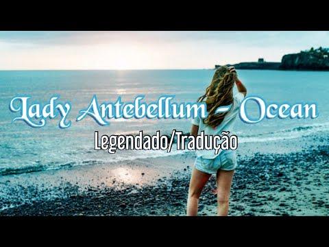 ⚡Lady Antebellum - Ocean (Legendado/Tradução)