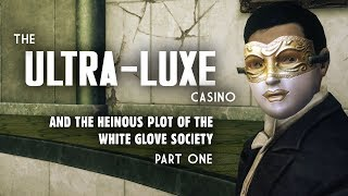 Ultra-Luxe Part 1: The Heinous Plot of the White Glove Society - Fallout New Vegas Lore