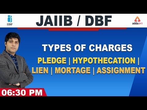 JAIIB/DBF | LRB 2020 | Types of Charges | Pledge | Hypothecation | Lien | Mortgage | Assignment