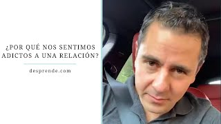 ¿Por qué nos sentimos adictos a una relación? | Enrique Delgadillo