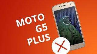 5 motivos para você NÃO comprar o Moto G5 Plus