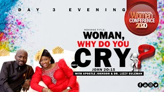 WOMAN, WHY DO YOU CRY? (Part 2) By Apostle Suleman (Int'l WOMEN Conference 2020 - Day3 Evening)