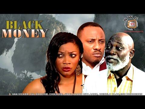 Black Money    - Nigerian Nollywood Movie