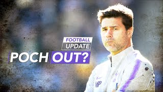 POCHETTINO OUT? | Football NEWS | #Spurs News