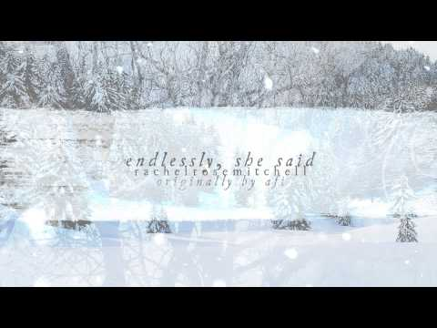 ❄ ENDLESSLY, SHE SAID ❄ (AFI COVER BY RACHEL ROSE MITCHELL)