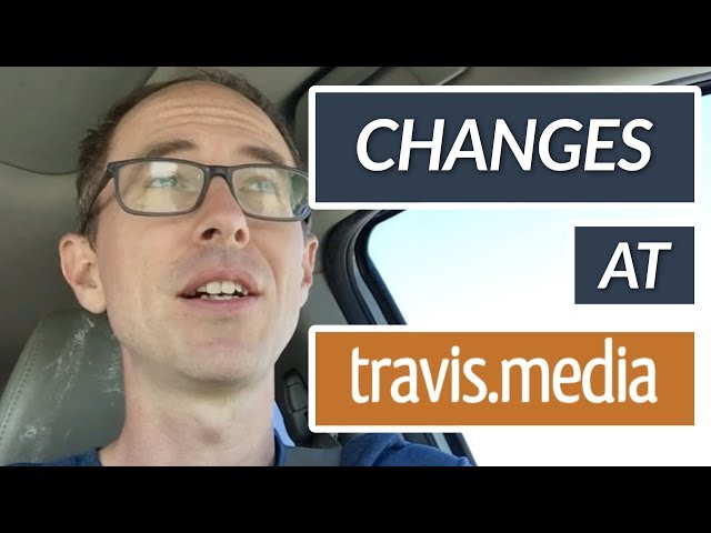 Changes Coming to Travis Media