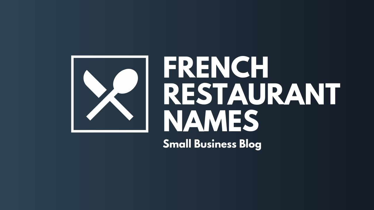 Catchy French Restaurant Business Names