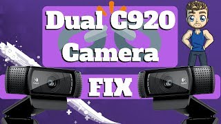 Dual C920 Camera Fix for Streamers