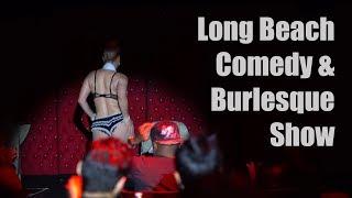 Long Beach Comedy & Burlesque Show