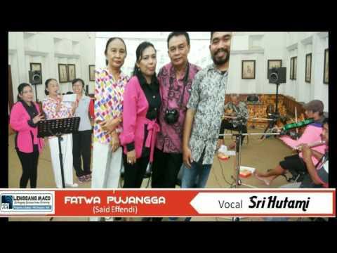 Fatwa Pujangga - Sri Hutami (Cipt Said Effendy)