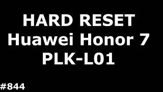 Сброс настроек Huawei Honor 7 (Hard Reset Huawei Honor 7 Premium PLK-L01)