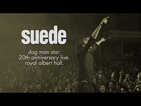 Suede - Dog Man Star Live at the Royal Albert Hall Deluxe Edition Trailer