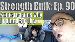 Some reasons why I gained 80+lbs   Bench Press Workout   Vlog   Strength Bulk Ep. 90