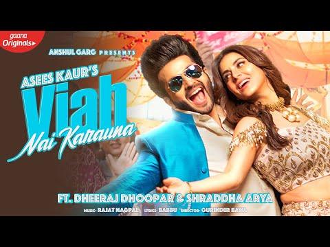 VIAH NAI KARAUNA - Asees Kaur | Dheeraj Dhoopar & Shraddha Arya | Anshul Garg | Latest Punjabi Song