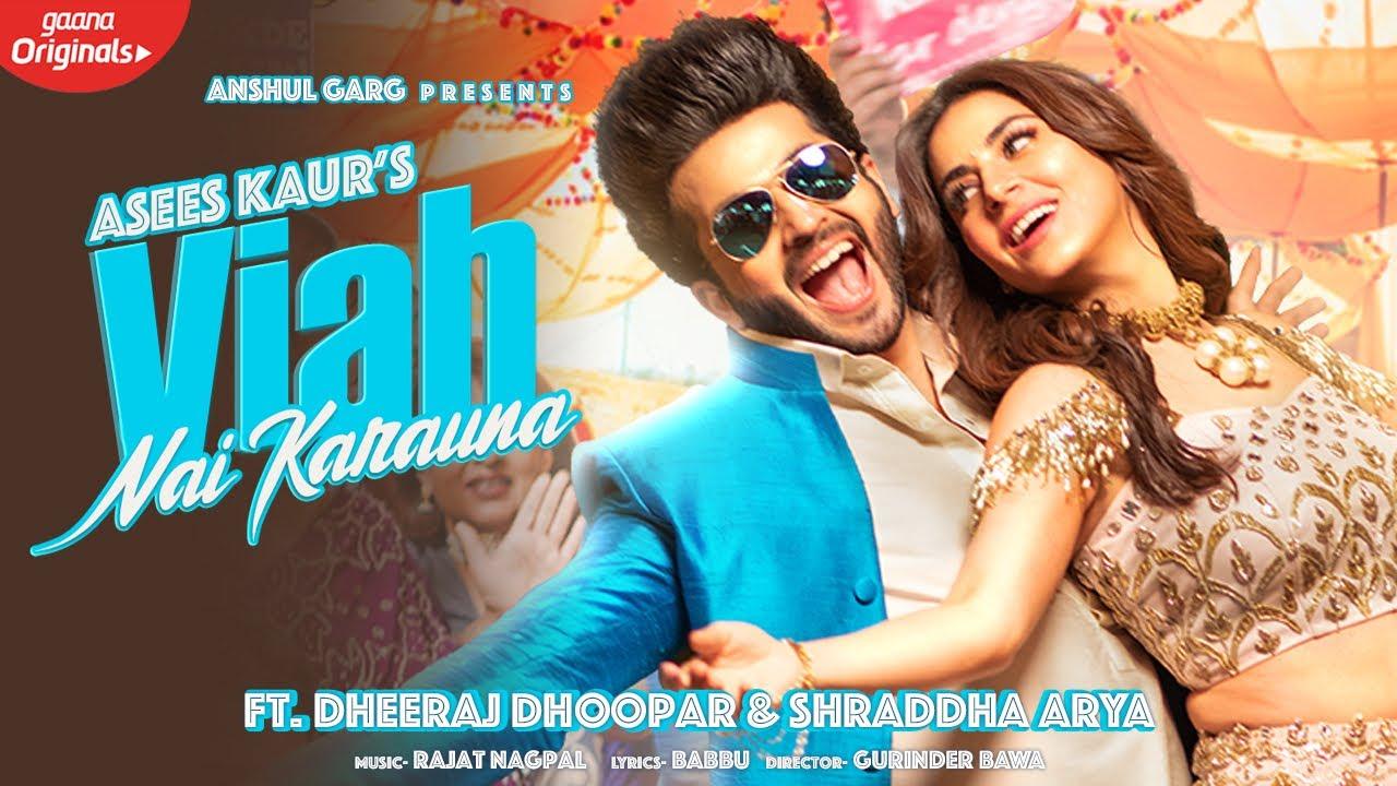 Download VIAH NAI KARAUNA - Asees Kaur | Dheeraj Dhoopar & Shraddha Arya | Anshul Garg | Latest Punjabi Song