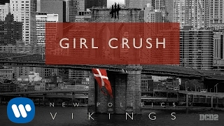 New Politics - Girl Crush [AUDIO]