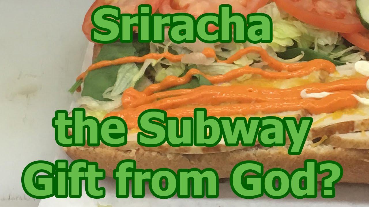 Sriracha, the Subway Gift from God