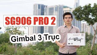 Test Camera Và Cách Dùng Flycam SG906 PRO 2 Camera 4K Gimbal 3 Trục  
